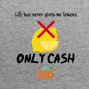 Life has never given me lemons only cash - Jersey-Beanie