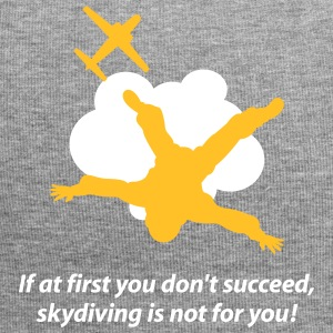 First You Don't Succeed,Skydiving Is Not For You! - Jersey Beanie