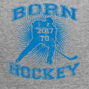 BORN TO HOCKEY GEBURTSTAG GEBOREN ICE 2017 - Jersey-Beanie