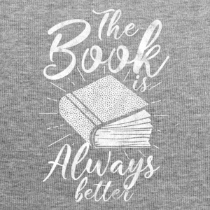 The book is always better - gift for readers - Jersey Beanie