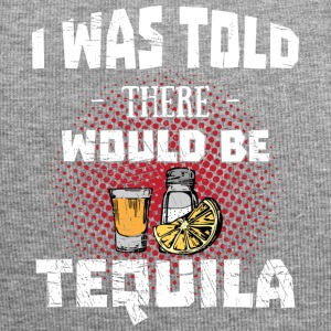 Tequila Lover> What Told There was Be Tequila - Jersey Beanie