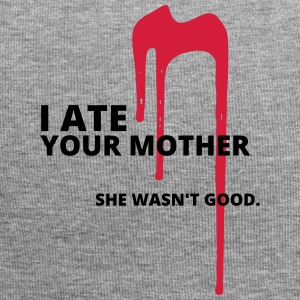 And ate your mother - Jersey Beanie