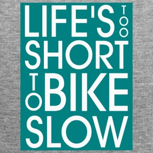 Life`s too short to Bike Slow - Jersey-Beanie