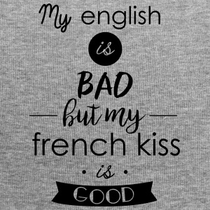 my english is bad but my french kiss is good - Jersey Beanie