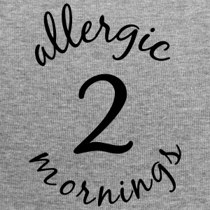 allergic 2 mornings - Jersey-Beanie
