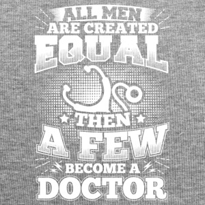 Funny Doctor Doc Shirt All Men Equal - Jersey-Beanie