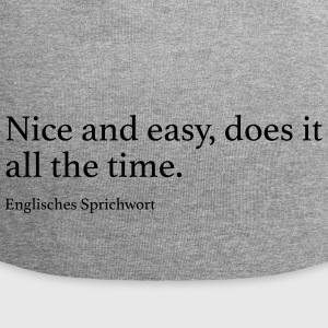 Nice and easy, does it all the time. - Jersey-Beanie