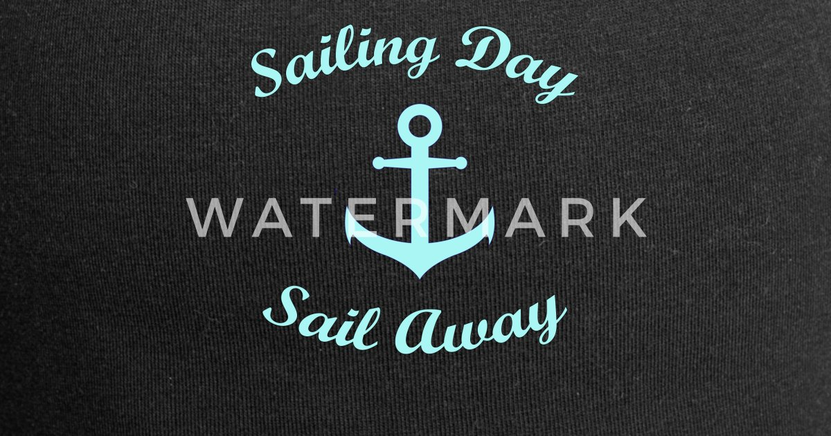 Sailing Day Sail Away Segeln Segler Sprüche Anker Beanie Spreadshirt