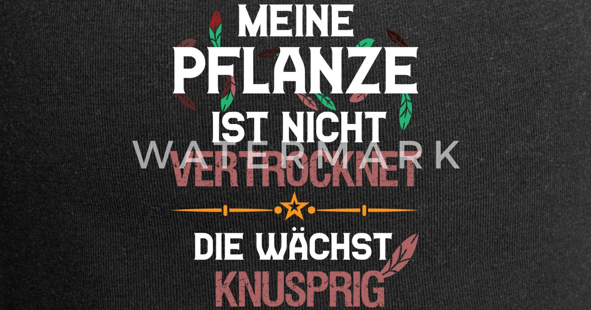 Lustiger Spruch Gärtner Garten Vertrocknen Gießen Beanie Spreadshirt