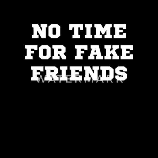Keine zeit für falsche freunde