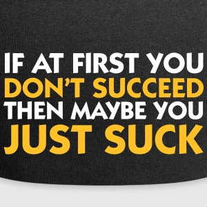 If At First You Don't Succeed...then Maybe You Jus - Jersey Beanie