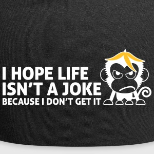 I Hope Life Isn't A Joke Because I Don't Get It! - Jersey Beanie