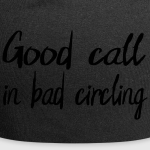Good call in bad circling - Jersey Beanie