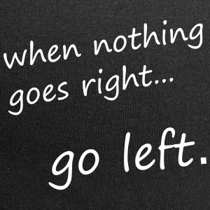 when nothing goes right... go left - Motivation - Jersey-Beanie