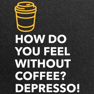 Without Coffee I Feel Depresso! - Jersey Beanie