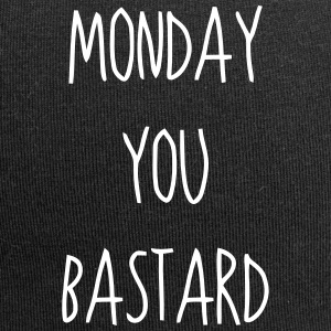 Monday you ...  sayings - Jersey Beanie