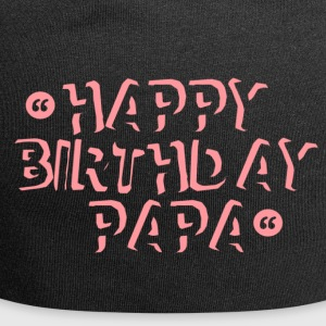 Happy Bithday Papa - Jersey Beanie