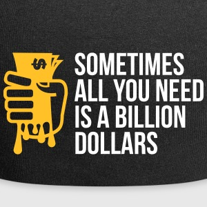 Sometimes You Need Only One Billion US Dollars! - Jersey Beanie