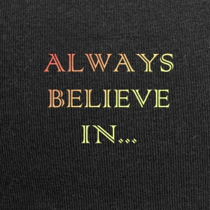 COLORS ALWAYS BELIEVE IN ... - Jersey Beanie