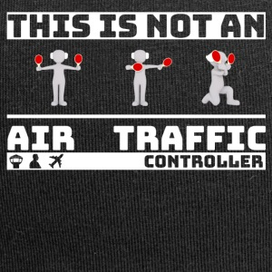 This is not an Air Traffic Controller - ATC Shirt - Jersey Beanie