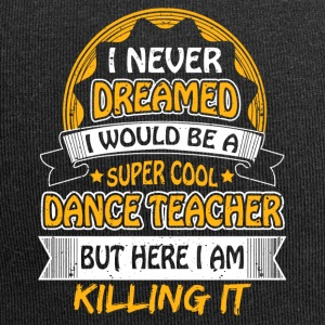 Dancing teacher funny sayings - Jersey Beanie