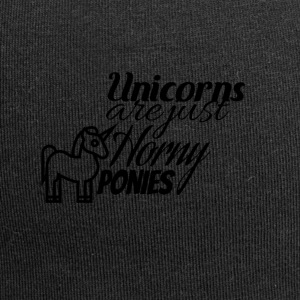 Unicorns are just horny ponies - Jersey Beanie