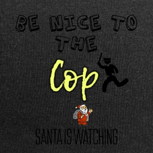 Be nice to the cop because Santa is watching - Jersey Beanie