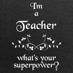 I'M A TEACHER WHAT'S YOUR SUPERPOWER? - Jersey-Beanie
