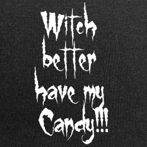 Witch better have my candy - Jersey Beanie