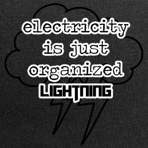 Electricians: Electricity is just organized lightnin - Jersey Beanie