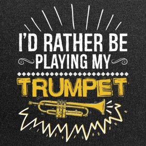 I would rather be playing my trumpet - Jersey Beanie