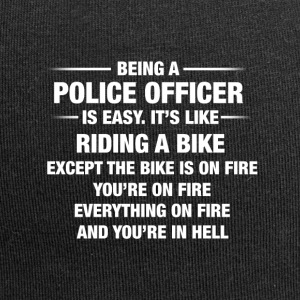 Being A Police Officer Is Easy It's Like Riding - Jersey Beanie