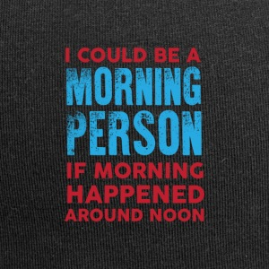 I could be a morning person 01 - Jersey Beanie