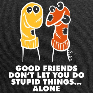 Good Friends Don't Let You Do Stupid Things Alone. - Jersey Beanie