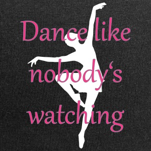 Dance Like nobody is is watching - Jersey-Beanie