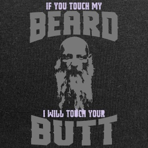 IF YOU TOUCH MY BEARD I WANT TOUCH YOUR BUTT! - Jersey Beanie