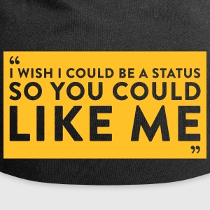 I Wish I Could Be A Status So You Could Like Me - Jersey Beanie