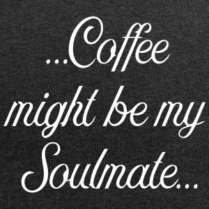 Coffee might be my soulmate - Jersey Beanie