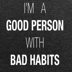 I'M A GOOD PERSON WITH BAD HABITS - Jersey Beanie