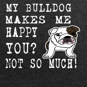my bullsog makes me happy you not so much - Jersey Beanie