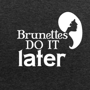 Those brunettes like to procrastinate a lot - Jersey-Beanie