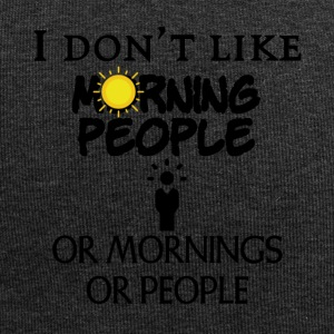 I do not like people or mornings or people - Jersey Beanie