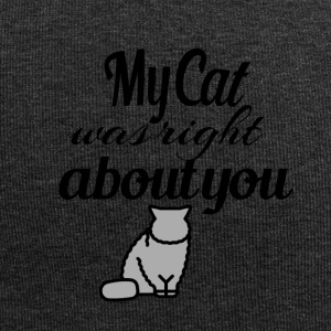 My Cat was right about you - Jersey Beanie
