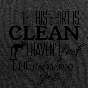 If this shirt is clean i haven't fed the kangaroo - Jersey-Beanie