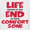 Life begins at the end of your comfort zone - Männer Baseball-T-Shirt