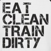 eat clean train dirty  - Men's Baseball T-Shirt