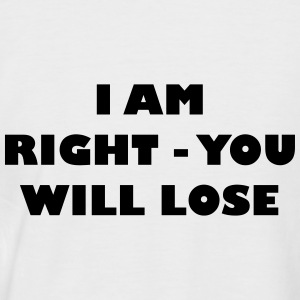I am right - you will loose - Men's Baseball T-Shirt