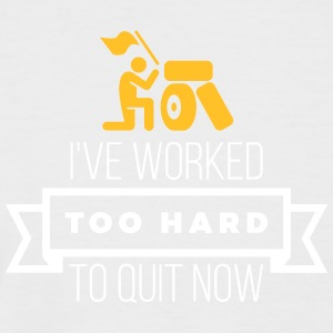 I've Worked Too Hard To Quit Now - Men's Baseball T-Shirt