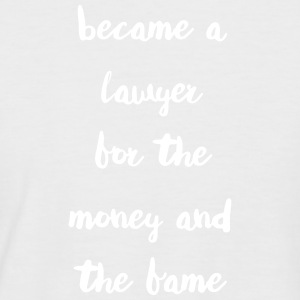 Became a Lawyer for the money and the fame - Men's Baseball T-Shirt