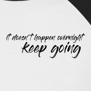Keep going - Simple T-Shirt - Daily Motivation - Men's Baseball T-Shirt